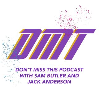 DMT: Don't Miss This Podcast