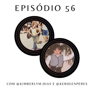 Ep.56: Sobre a importância do audiovisual na infância