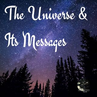 EP 29 - The Universe & Its Messages | Paranormal, Psychic, Supernatural