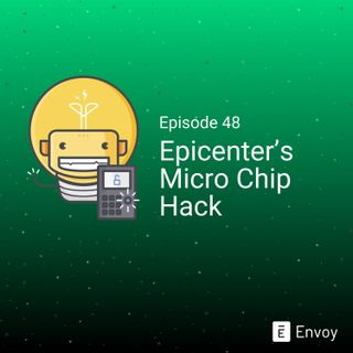 #48 - Epicenter's Micro Chip Hack