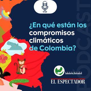 ¿En qué están los compromisos climáticos de Colombia?