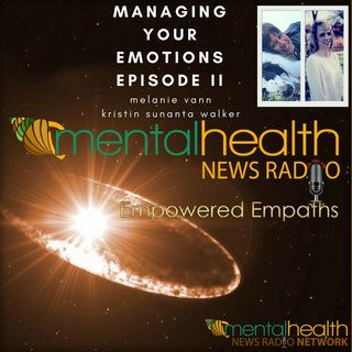 Empowered Empaths: Managing Your Emotions Part II
