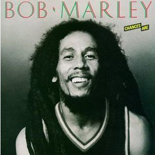 BOB MARLEY - Chances Are (Album 1981)