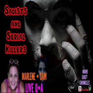 Sadist & Serial Killers from Medieval Times to Now | Q & A with Law Enforcement | Podcast