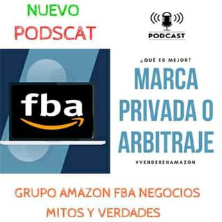 Amazon FBA Marca Privada Vs Amazon Arbitraje ¿cuál es la Mejor opción?