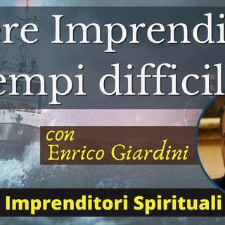 Essere Imprenditori in tempi difficili | Imprenditori Spirituali - con Enrico Giardini | Live