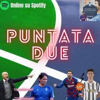 Puntata Due: dall'energia della Lazio alle analogie Inzaghi-Pioli. Domani tocca a Messi-Ronaldo!