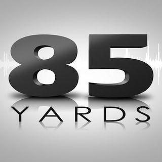 85 Yards