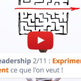 #156 - Leadership 2-11 : Exprimer clairement ce que l'on veut !