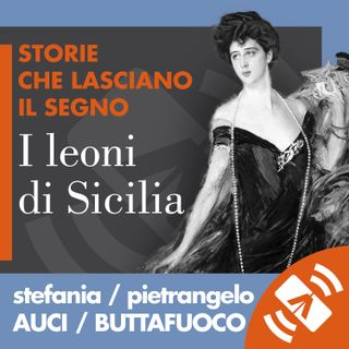 """09 > Stefania AUCI, Pietrangelo BUTTAFUOCO """"I leoni di Sicilia"""""""