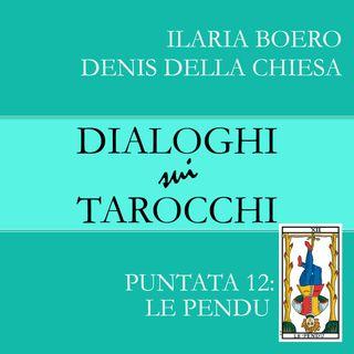 13.Dialoghi sull'Appeso: la tredicesima carta dei Tarocchi di Marsiglia