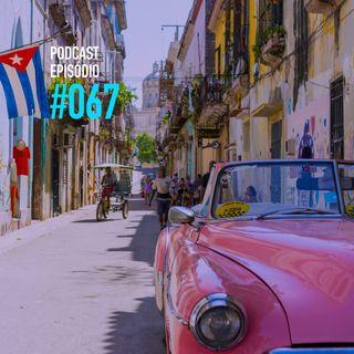 #067 | Vai pra Cuba, Editor! - Parte 2