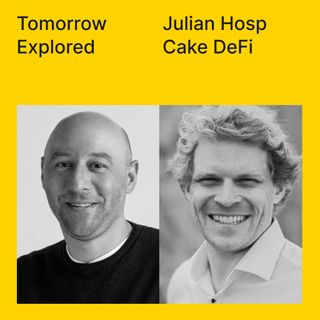 Decentralized Finance with Julian Hosp of Cake DeFi