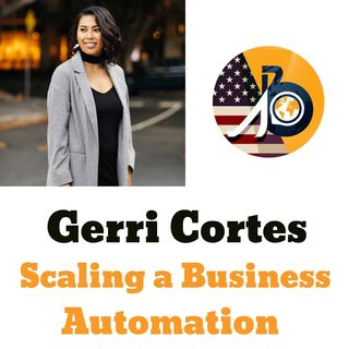 Gerri Cortes: Scaling a Business