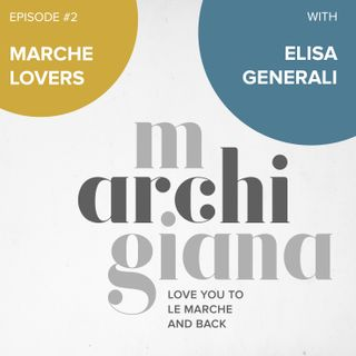 ep.2 | Marche lovers with Elisa Generali