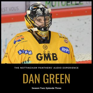 Dan Green on The Nottingham Panthers' Audio Experience | Season Two: Episode Three