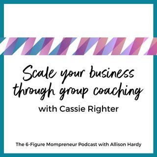 Scale your business through group coaching with Cassie Righter