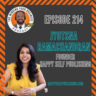 #214 - Jyotsna Ramachandran, Founder of Happy Self Publishing