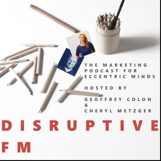 Disruptive FM Episode 61: Tone Deaf Brands, Culture of Analytics, Humanity in Marketing