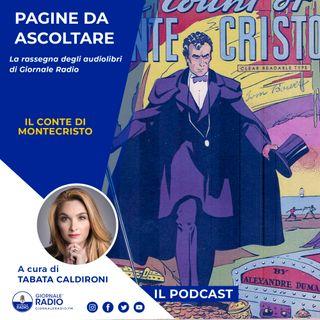 """Pagine da ascoltare. """"Il Conte di Montecristo"""" di Alexandre Dumas"""