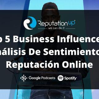 Top 5 Business Influencers: Análisis De Sentimiento Y Reputación Online