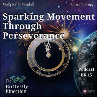 BK15: Sparking Movement Through Perseverance