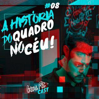 #08 - A História do Quadro no Ceú