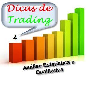 Dicas de Trading 4 - Análise Est./Qual.