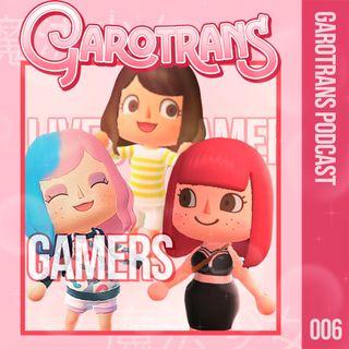 6| Garotrans Gamers: Como jogos construíram nossa identidade