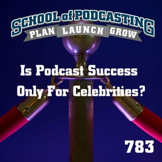 Is Podcast Success Only For Celebrities?