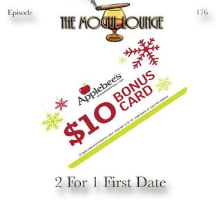 The Mogul Lounge Episode 176: 2 For 1 First Date