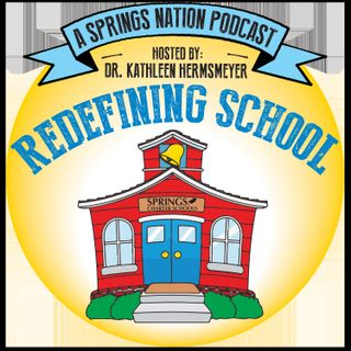 Redefining School: A Springs Nation Podcast