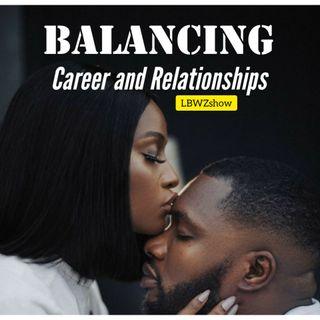 Balancing career and relationships with Coach Lisha
