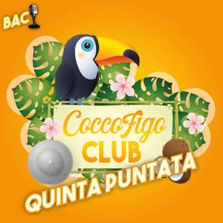 CoccoFigo Club - Ep. 05