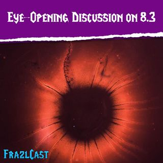 FC 142: Eye-Opening Discussion on 8.3