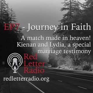 EP7 - Journey in Faith - A match made in heaven! Kienan and Lydia, a special marriage testimony