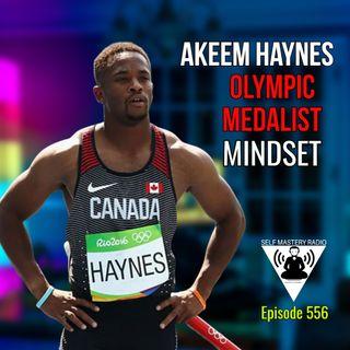 Episode 556 - Akeem Haynes on Self Mastery