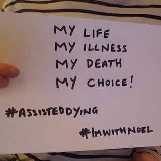 Living With Incurable Illness (Why I might choose Assisted Dying)