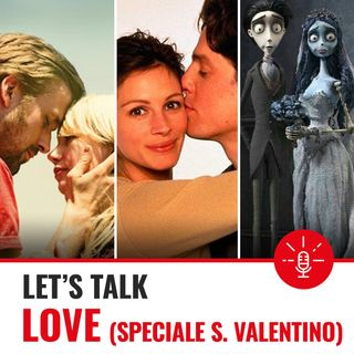 Love. Speciale San Valentino - Notting Hill - La sposa cadavere - Blue Valentine