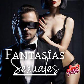 Fantasías Sexuales; Episodio #006