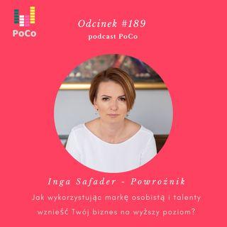 #189 Inga Safader - Powroźnik, czyli jak wykorzystując markę osobistą i talenty wznieść Twój biznes na wyższy poziom?