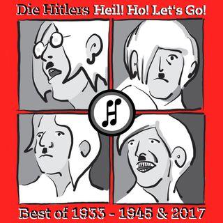 Heil ho, let's Go - Ein Hörspiel mit DIE HITLERS