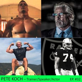 Pete Koch - Fitness, Acting and Football