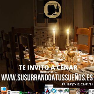 199º: TE INVITO A CENAR (7x16) 23/01/21