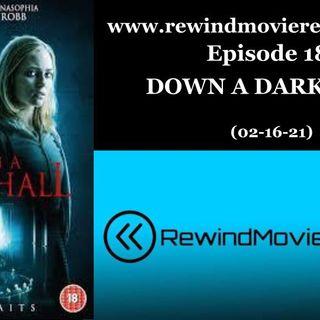 Ep. 18: DOWN A DARK HALL (02-16-21)