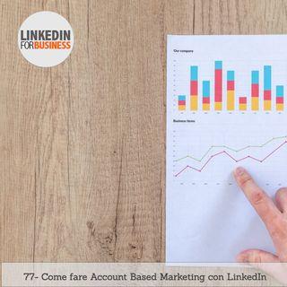 77 - Come fare ABM con Linkedin