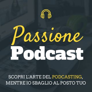 Ok, ma perche proprio un podcast?
