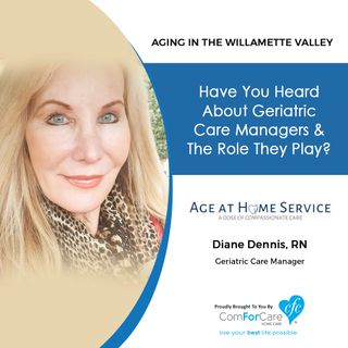 9/12/20: Diane Dennis, RN, from Age at Home Service | Geriatric Care Managers and the Role They Play | Aging in the Willamette Valley
