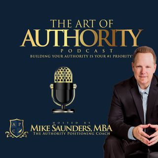 The Art of Authority Podcast with Mike Saunders - Ep15-Marcus Sheridan-Content Marketing vs Authority Positioning