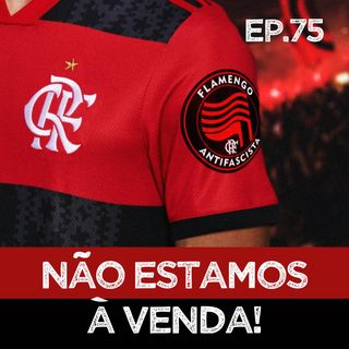 EP#75 - Flamengo e a polêmica do patrocínio queima-filme